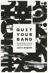 Quit Your Band! – Musical Notes from the Japanese Underground